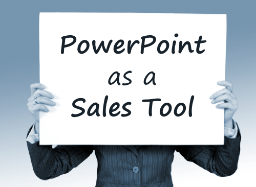 PowerPoint as a Sales Tool